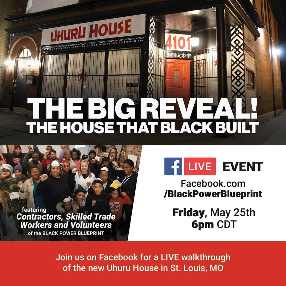 Black power blueprint the big reveal the house that black built live on facebook this friday a walkthrough of the new uhuru house on 4101 west florissant ave in st louis mo featuring interviews with contractors malvernweather Gallery